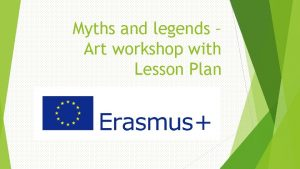 Myths and legends Art workshop with Lesson Plan
