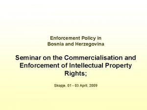 Enforcement Policy in Bosnia and Herzegovina Seminar on