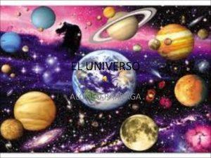 EL UNIVERSO ALONSO PRRAGA SISTEMA SOLAR Es difcil