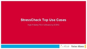Stress Check Top Use Cases HighFidelity FEA Software