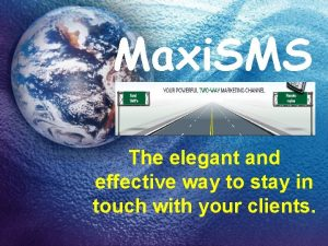 Maxi SMS The elegant and effective way to