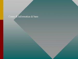 Corso di Informatica di base Informatica Introduzione Micro
