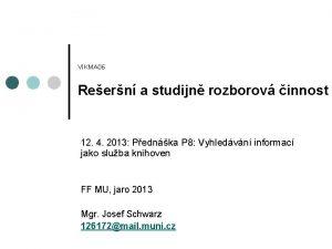 VIKMA 06 Reern a studijn rozborov innost 12