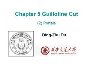 Chapter 5 Guillotine Cut 2 Portals DingZhu Du