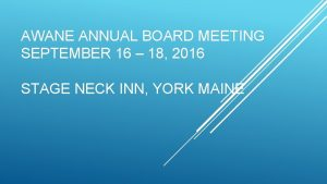 AWANE ANNUAL BOARD MEETING SEPTEMBER 16 18 2016