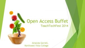 Open Access Buffet Teach Tech Fest 2014 Amanda