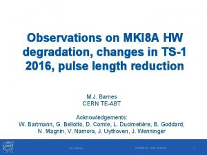 Observations on MKI 8 A HW degradation changes