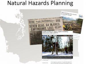 Natural Hazards Planning Priority Hazards 1 Earthquakes 2