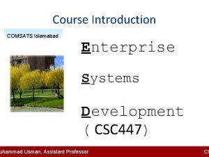 Course Introduction COMSATS Islamabad Enterprise Systems Development CSC