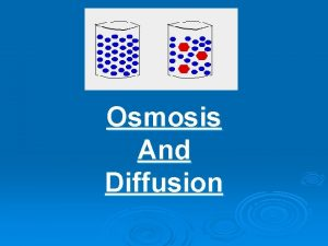 Osmosis And Diffusion Diffusion Diffusion is the net