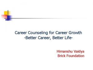 Career Counseling for Career Growth Better Career Better