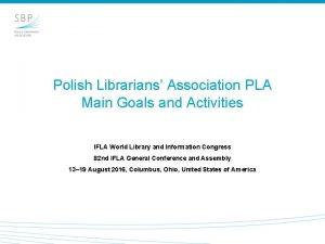 Polish Librarians Association PLA Main Goals and Activities