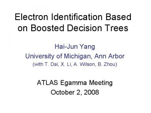 Electron Identification Based on Boosted Decision Trees HaiJun