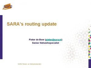 SARAs routing update Pieter de Boer pietersara nl