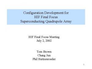 Configuration Development for HIF Final Focus Superconducting Quadrupole