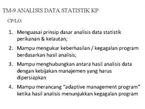 TM9 ANALISIS DATA STATISTIK KP CPLO 1 Menguasai