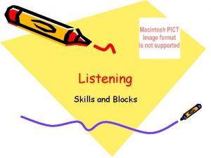 Listening Skills and Blocks Listening Skills Stop Talking