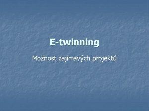 Etwinning Monost zajmavch projekt Projekt Ume se navzjem