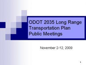 ODOT 2035 Long Range Transportation Plan Public Meetings