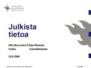 Julkista tietoa Ulla Neuvonen Eija Niemel Terkko Kansalliskirjasto
