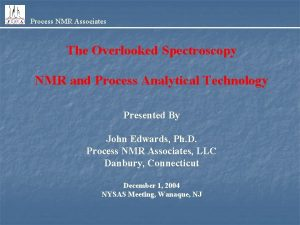 Process NMR Associates The Overlooked Spectroscopy NMR and