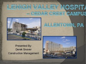 LEHIGH VALLEY HOSPITA CEDAR CREST CAMPUS ALLENTOWN PA