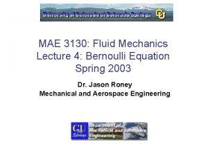MAE 3130 Fluid Mechanics Lecture 4 Bernoulli Equation