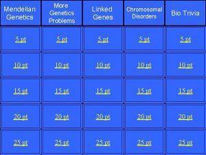 Mendelian Genetics More Genetics Problems Linked Genes Chromosomal