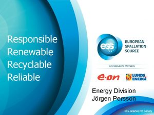 Responsible Renewable Recyclable Reliable Energy Division Jrgen Persson