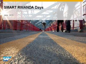 SMART RWANDA Days June 2013 Smart Rwanda Innovative