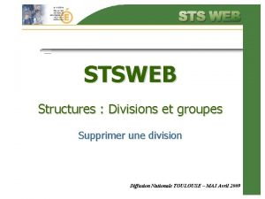 STSWEB Structures Divisions et groupes Supprimer une division