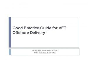 Good Practice Guide for VET Offshore Delivery Presentation