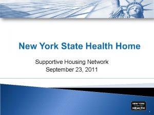 Supportive Housing Network September 23 2011 1 NYSDOH