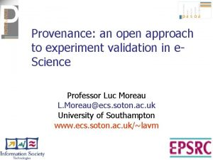 Provenance an open approach to experiment validation in