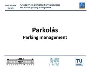 MEPS 2009 Sifok 4 Csoport a parkolsi helyzet