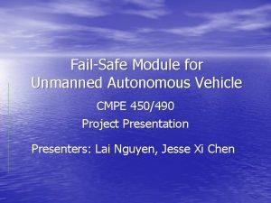 FailSafe Module for Unmanned Autonomous Vehicle CMPE 450490