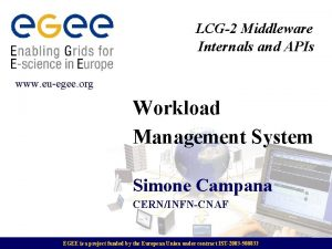 LCG2 Middleware Internals and APIs www euegee org