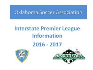 Oklahoma Soccer Association Interstate Premier League Information 2016