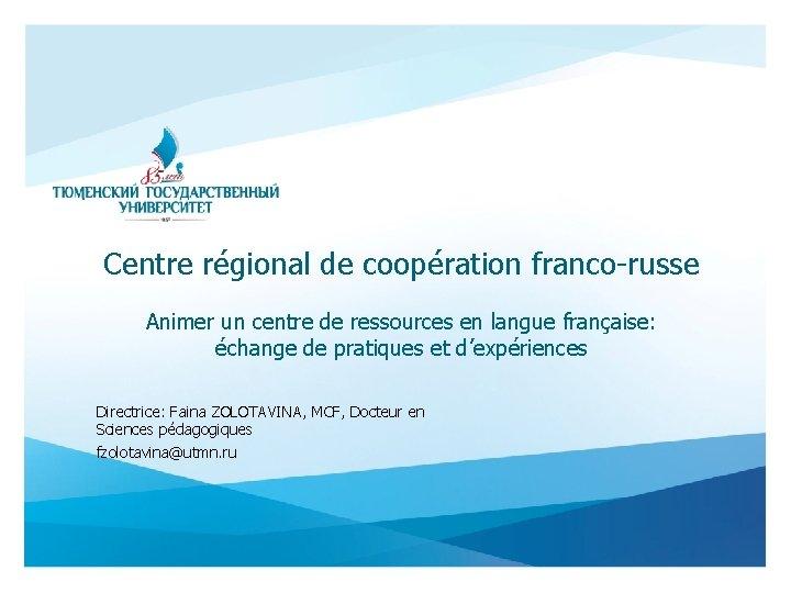 Centre rgional de coopration francorusse Animer un centre