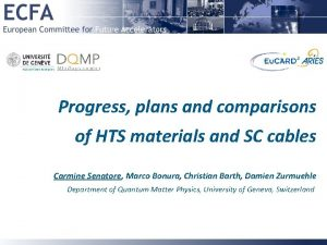 Progress plans and comparisons of HTS materials and