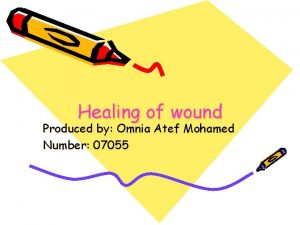Healing of wound Produced by Omnia Atef Mohamed