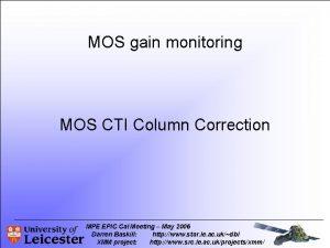 MOS gain monitoring MOS CTI Column Correction MPE