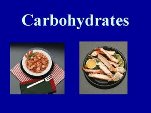 Carbohydrates What are Carbohydrates CHO make up 3
