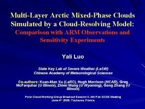 MultiLayer Arctic MixedPhase Clouds Simulated by a CloudResolving