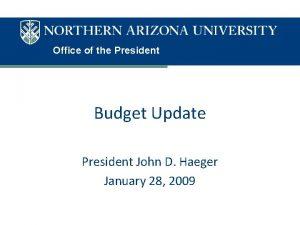 Office of the President Budget Update President John