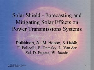 Solar Shield Forecasting and Mitigating Solar Effects on
