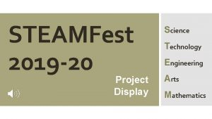 STEAMFest 2019 20 Project Display Science Technology Engineering
