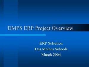 DMPS ERP Project Overview ERP Selection Des Moines