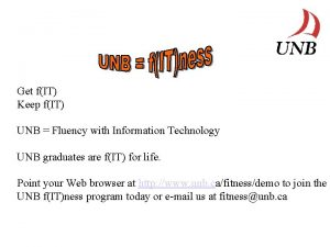 Get fIT Keep fIT UNB Fluency with Information