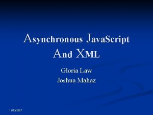 Asynchronous Java Script And XML Gloria Law Joshua